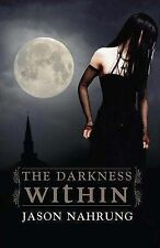The Darkness within by Jason Nahrung (Paperback, 2007) New