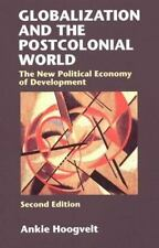 Globalization and the Postcolonial World: The New Political Economy of Developme