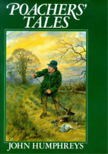 Poachers' Tales, John Humphreys, Used; Good Book
