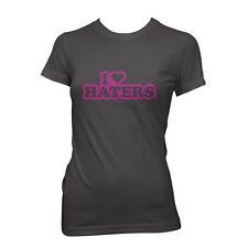 I LOVE HATERS T-shirt shirt joke heart haters hip hop funny SIZE S-XXL WOMENS