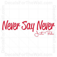 Justin Bieber Never Say Never Girl Wall Decal Vinyl Art Sticker Quote Saying B83