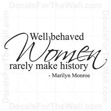 Marilyn Well Behaved Women Rarely Make History Wall Decal Vinyl Art Quote J17