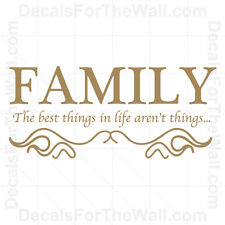 The Best Things in Life Arent Things Family Wall Decal Vinyl Art Quote Decor F08