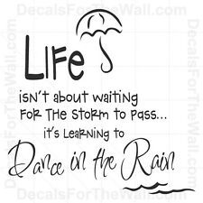 Life Isn't About Waiting for the Storm to Pass Wall Decal Vinyl Art Quote J10