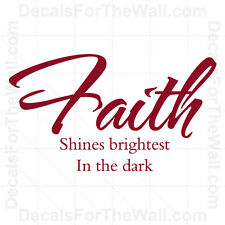 Faith Shines Brightest in the Dark God Wall Decal Vinyl Art Sticker Quote R21