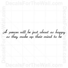 A Person Will Be As Happy They Make Up Their Mind To Vinyl Wall Decal Art I16