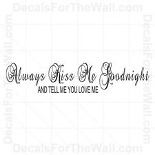 Always Kiss Me Goodnight and Tell You Love Vinyl Wall Decal Art Sticker L43