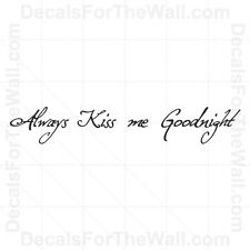 Always Kiss Me Goodnight Love Wall Decal Vinyl Art Sticker Quote Lettering L10