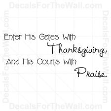 Enter His Gates With Thanksgiving And His Courts God Wall Decal Vinyl Art R12