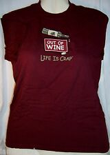 Life Is Crap - OUT OF WINE T-Shirt - 100% Cotton Tagless - Made in USA - NOS!
