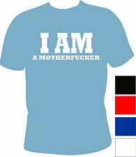 I am a Motherfucker T - Shirt Bad Ass kino Film Fun Shirt neu cool S M L XL XXL