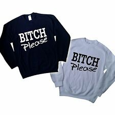 BITCH PLEASE SWEATER JUMPER SWEATSHIRT ROCKY ASAP SWAG HIPSTER DOPE TOP SHOP