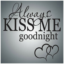 Always kiss me goodnight...WALL QUOTE DECAL VINYL LETTERING SAYING
