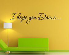 I HOPE YOU DANCE Vinyl Wall quote Decal home Decor Wall Sticker Removable Mural
