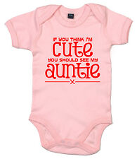 If you think I'm Cute see Auntie, Aunty Babygrow Baby Girl Boy Bodysuit Clothes
