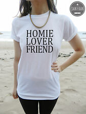 *HOMIE LOVER FRIEND T-shirt top TUMBLR Fashion Swag Dope Fresh 90's Nas Homies*