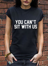 You can't sit with us tshirt mean girls tee film chick flick lyndsey lohan 154K
