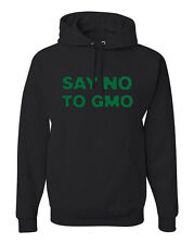Say No To GMO Hoodie Anti Monsanto Genetically modified food Sweatshirt FREE S&H