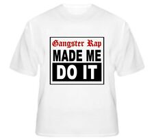 Gangster Rap made me do it Hip Hop music gangsta fan t shirt