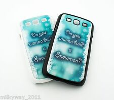 #308 for Samsung Galaxy S3 SIII Case Cover DO YOU WANNA BUILD A SNOWMAN frozen