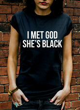 I met god she's black tshirt funny religious 2pac hip hop music comedy K228
