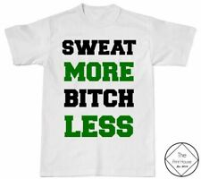 Sweat More Bitch Less T Shirt Top Womens Girls Mens Workout Gym Fitness Apparel