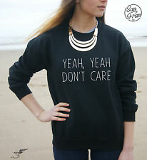 * YEAH YEAH DON'T CARE Jumper Sweater Top Tumblr Dope Blogger Fashion Dont Fresh
