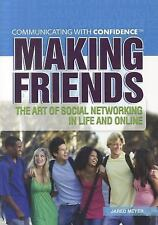Making Friends: The Art of Social Networking in Life and Online (Communicating W