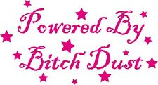 Powered By Bitch Dust funny car sticker-210x110mm To go on outside of car/window