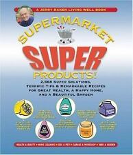 Jerry Baker's Supermarket Super Products!: 2