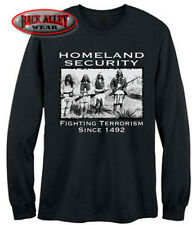 HOMELAND SECURITY INDIANS LONG SLEEVE T-Shirt Tee ~ Native Americans 1492