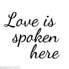 Love is Spoken Here - Vinyl DIY Sign Decal - Wall Graphic - Select Color