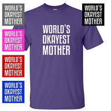 Worlds Okayest MOTHER MOM Funny Holiday Birthday Gift Unisex Tee MENS T-SHIRT
