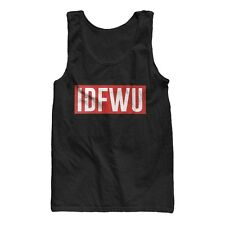 IDFWU - I don't F*ck with You - Hip Hop BIG SEAN illest Dope Tank Top