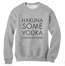 Hakuna Some Vodka Sweatshirt Wasted Dope Drinking Smoking Party Xmas Gift Jumper