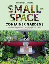 Small-Space Container Gardens-Transform Your Balcony, Porch or Patio with Fruits