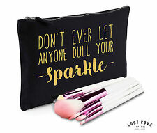 Don't Ever Let Anyone Dull Your Sparkle Makeup Bag Case Zip Make Up Clutch Funny
