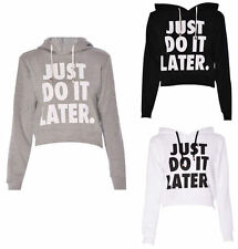 New Womens Just Do It Later Cropped Short Hoodie Hooded Sweatshirt Jumper Top