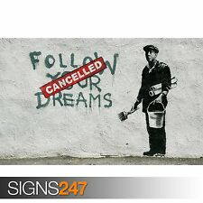 BANKSY POSTER FOLLOW YOUR DREAMS (1012)  Picture Poster Print Art A0 A1 A2 A3 A4