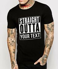 Straight Outta Your text PERSONALISED Film Tshirt Mens Dre tee Top NWA Ice Cube