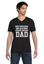 Most Incredible One Of A Kind Freakin Awesome DAD V-Neck T-Shirt Gift Idea