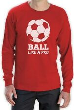 Soccer - Ball Like a Pro Gift for Soccer Lovers Long Sleeve T-Shirt Cool