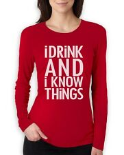 I Drink and I Know Things Funny Women Long Sleeve T-Shirt Gift Idea