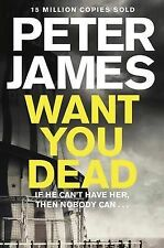 Want You Dead BRAND NEW BOOK by Peter James (Paperback, 2014)