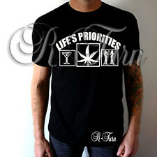 Lifes Priorities FUNNY College Weed SEX RUDE OFFENSIVE T-shirt