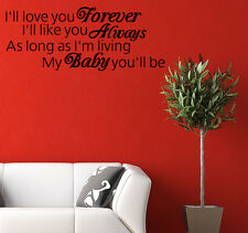 I'll Love you Forever Like Always Living Baby Vinyl Wall quote Decal Sticker Art