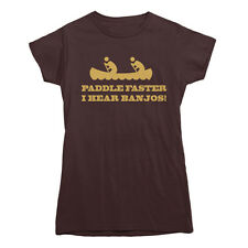 PADDLE FASTER I HEAR BANJOS T-shirt funny deliverance hillbilly SIZE S-XXL WOMEN