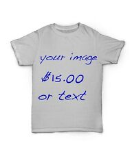 Make Your Own CUSTOM T Shirt IMAGE OR TEXT design a shirt birthday anniversary
