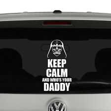 Keep Calm and Who's Your Daddy Darth Vader Vinyl Decal Sticker