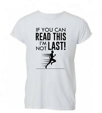 If You can read This I'm Not Last Funny Running Mens Womens TShirt T-Shirt